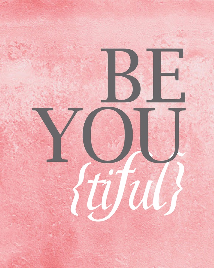 Be You! tiful