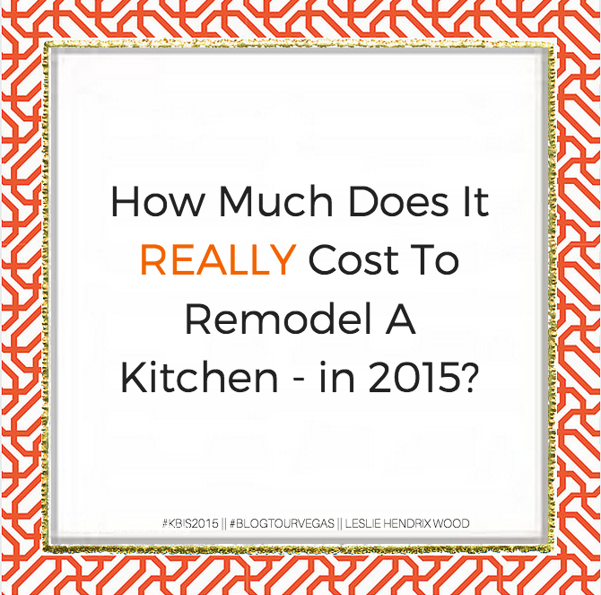 How Much Does It Really Cost To Remodel A Kitchen In 2015 By Leslie  Carothers
